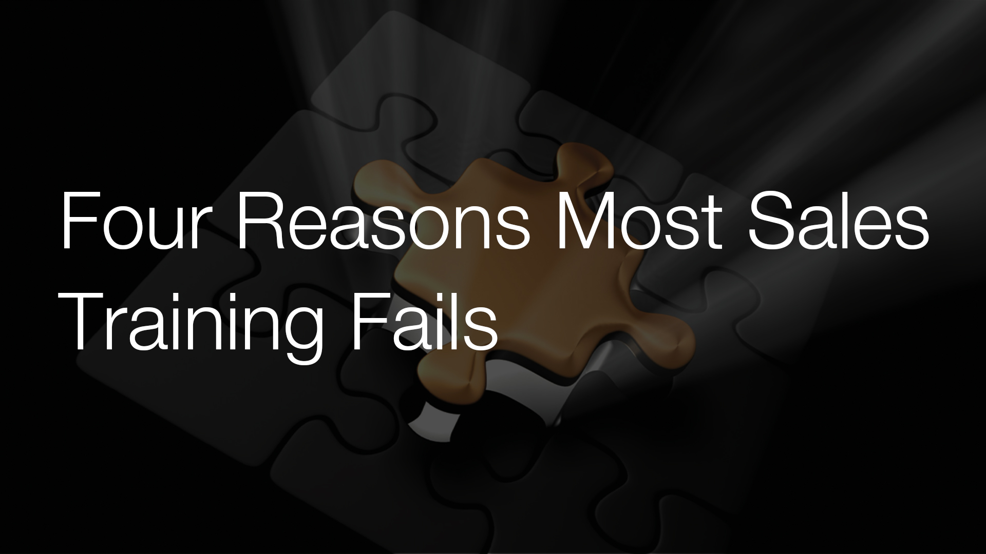 Four Reasons Most Sales Training Fails